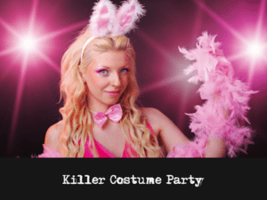 Mystery Theme:  Killer Costume Party