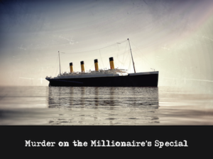 Mystery Theme: Murder on Millionaires Special