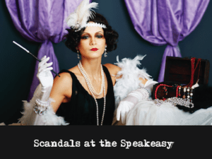Mystery Theme: Scandals at the Speakeasy